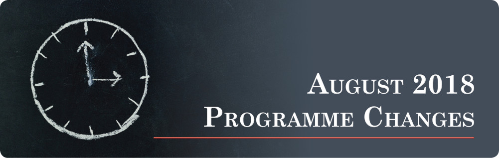 August 2018 Programme Changes 3
